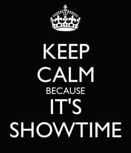 keep-calm-because-its-showtime-4